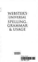 Webster s Universal Spelling  Grammar and Usage