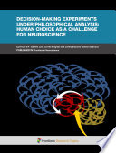 Decision-Making Experiments under a Philosophical Analysis: Human Choice as a Challenge for Neuroscience