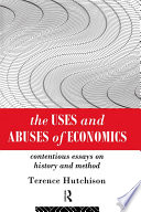 The Uses And Abuses Of Economics