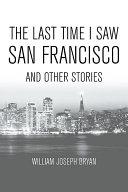 The Last Time I Saw San Francisco