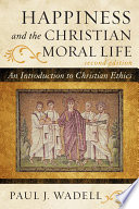 Happiness and the Christian Moral Life Book