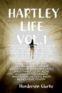 HARTLEY LIFE VOL.1