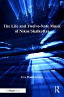 The Life and Twelve Note Music of Nikos Skalkottas