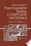 Advances in Thermoplastic Matrix Composite Materials