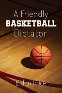 A Friendly Basketball Dictator
