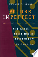 Future imperfect the mixed blessings of technology in america front cover fandeluxe Ebook collections