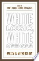 White Logic  White Methods