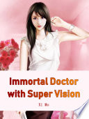 Immortal Doctor with Super Vision