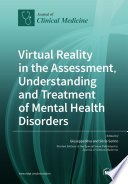 Virtual Reality in the Assessment  Understanding and Treatment of Mental Health Disorders Book
