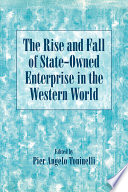 The Rise and Fall of State Owned Enterprise in the Western World Book