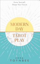 Modern Day Tarot Play  Know yourself  shape your life