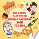 Easy Read, Easy Learn German Language Book for Kids - Children's Foreign Language Books