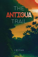 The Antigua Trail