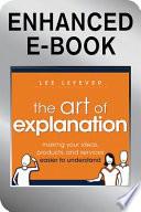 The Art of Explanation  Enhanced Edition
