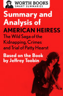 Summary and Analysis of American Heiress  The Wild Saga of the Kidnapping  Crimes and Trial of Patty Hearst