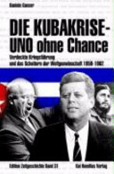 Die Kubakrise - UNO ohne Chance
