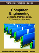 Computer Engineering: Concepts, Methodologies, Tools and Applications