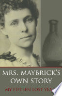 Mrs. Maybrick's Own Story: My Fifteen Lost Years (Expanded, Annotated) Pdf/ePub eBook