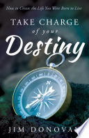 Take Charge of Your Destiny Book