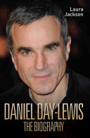 Daniel Day Lewis   The Biography