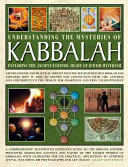 Understanding the Mysteries of Kabbalah  Exploring the Ancient Esoteric Heart of Jewish Mysticism
