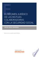 El Régimen Jurídico de las Mutuas Colaboradoras con la Seguridad Social