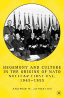 Pdf Hegemony and Culture in the Origins of NATO Nuclear First-Use, 1945–1955 Telecharger