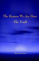 The Reason We Are Here - The Truth