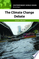 The Climate Change Debate  A Reference Handbook