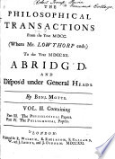 The Philosophical Transactions and Collections Abridged and Disposed Under General Heads