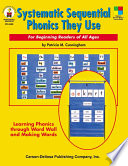 """Systematic Sequential Phonics They Use, Grades 1 5: For Beginning Readers of All Ages"" by Patricia M. Cunningham"
