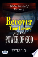 Recover Your Losses By The Power Of God