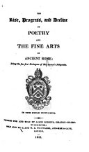 The Rise, Progress and Decline of Poetry and the Fine Arts in Ancient Rome. Being the First Five Dialogues of Mr. Spence's Polymetis