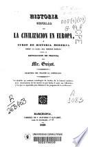 Historia General De La Civilizaci N En Europa Curso De Historia Moderna Desde La Ca Da Del Imperio Romano Hasta La Revoluci N De Francia