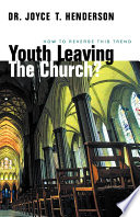 Youth Leaving The Church How To Reverse This Trend