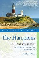 Explorer's Guide Hamptons: A Great Destination: Includes North Fork & Shelter Island (Sixth Edition) Pdf/ePub eBook