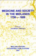 Medicine And Society In The Midlands1750 1950