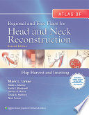 Atlas of Regional and Free Flaps for Head and Neck Reconstruction
