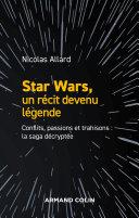 Pdf Star Wars, un récit devenu légende Telecharger