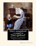 Pdf Elsie's Womanhood : a Sequel to Elsie's Girlhood . By: Martha Finley
