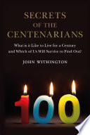 Secrets of the Centenarians