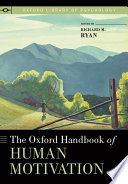 """The Oxford Handbook of Human Motivation"" by Richard M. Ryan"