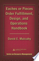 Eaches Or Pieces Order Fulfillment Design And Operations Handbook Book PDF