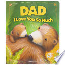 Dad  I Love You So Much