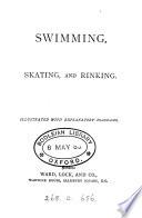 Swimming, skating, and rinking