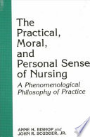 The Practical  Moral  and Personal Sense of Nursing
