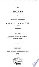 The    Works of the Right Honourable Lord Byron  Childe Harold s Pilgrimage  Cantos III  and IV
