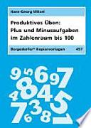 Produktives Üben: Plus- und Minusaufgaben im Zahlenraum bis 100