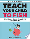 Teach Your Child to Fish Workbook