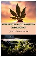 Beginners Guide to Marijuana Hydroponics